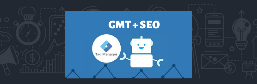Optimiser son SEO avec Google Tag Manager