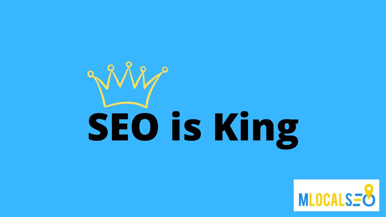 SEO is King