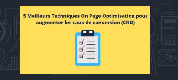 5 Meilleurs Techniques On Page Optimisation pour augmenter les taux de conversion (CRO)